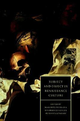 Subject and Object in Renaissance Culture   1996 9780521455893 Front Cover