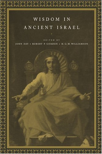 Wisdom in Ancient Israel   1997 (Reprint) 9780521624893 Front Cover