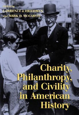 Charity, Philanthropy, and Civility in American History   2003 9780521819893 Front Cover