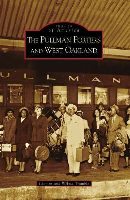 Pullman Porters and West Oakland   2007 9780738547893 Front Cover