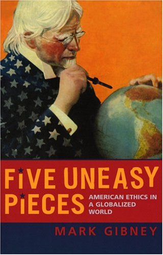 Five Uneasy Pieces American Ethics in a Globalized World  2004 9780742535893 Front Cover