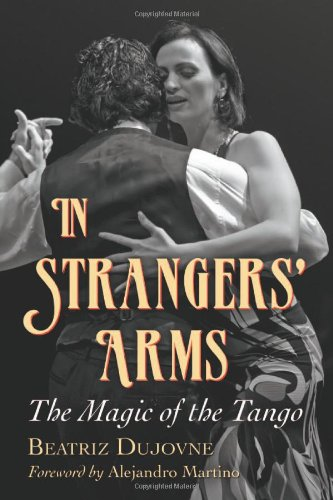 In Strangers' Arms The Magic of the Tango  2011 9780786463893 Front Cover