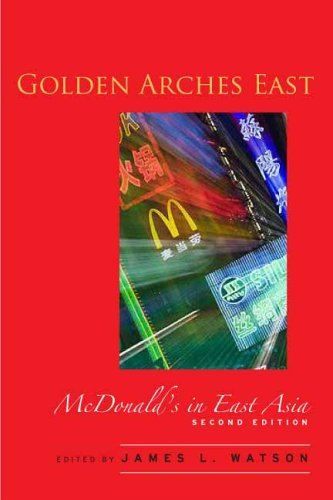 Golden Arches East McDonald's in East Asia 2nd 2006 (Revised) edition cover