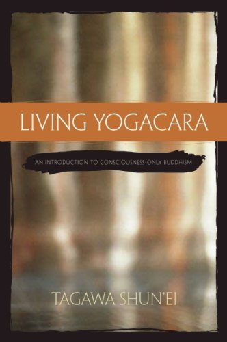 Living Yogacara An Introduction to Consciousness-Only Buddhism  2009 edition cover