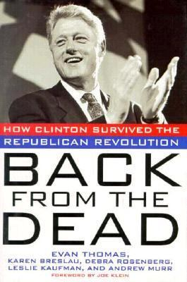 Back from the Dead How Clinton Survived the Republican Revolution N/A edition cover