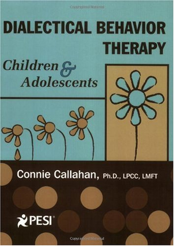 Dialectical Behavior Therapy Children and Adolescents  2008 edition cover