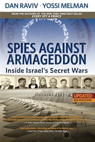 Spies Against Armageddon Inside Israel's Secret Wars - Updated and Revised 2nd edition cover
