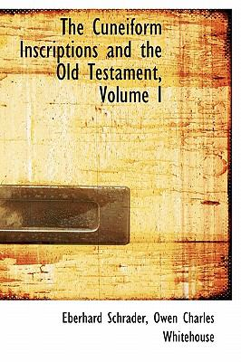 Cuneiform Inscriptions and the Old Testament N/A 9781115695893 Front Cover