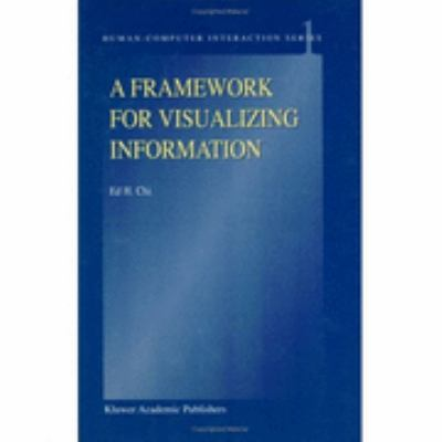 Framework for Visualizing Information   2002 9781402005893 Front Cover