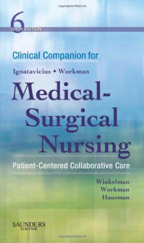 Clinical Companion for Medical-Surgical Nursing Patient-Centered Collaborative Care 6th 2009 edition cover