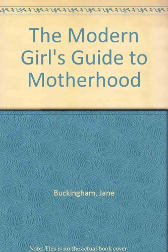 The Modern Girl's Guide to Motherhood:  2007 edition cover