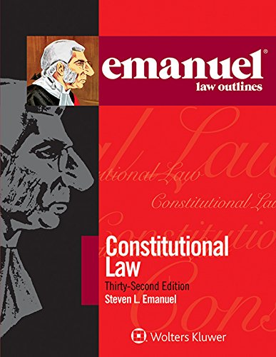 Emanuel Law Outlines Constitutional Law 32e 32nd (Student Manual, Study Guide, etc.) edition cover