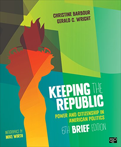 Keeping the Republic: Power and Citizenship in American Politics  2014 9781483352893 Front Cover