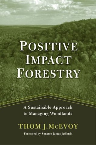 Positive Impact Forestry A Sustainable Approach to Managing Woodlands 2nd 2004 edition cover