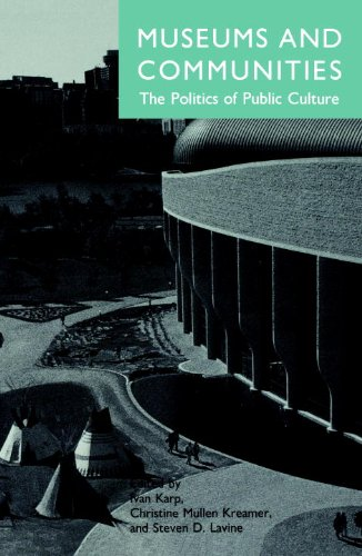 Museums and Communities The Politics of Public Culture  1992 9781560981893 Front Cover