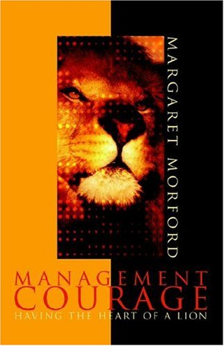 Management Courage Having the Heart of a Lion  2006 edition cover