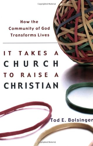 It Takes a Church to Raise a Christian How the Community of God Transforms Lives  2004 edition cover