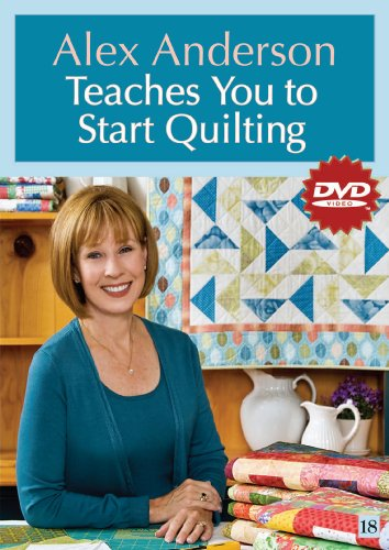 Alex Anderson Teaches You to Start Quilting:  2010 edition cover