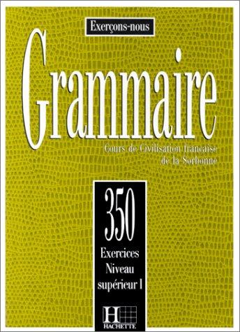 Grammaire: 350 Exercices Niveau Superieur 1st 2003 edition cover