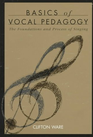 Basics of Vocal Pedagogy The Foundations and Process of Singing  1998 edition cover