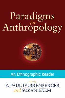 Paradigms for Anthropology An Ethnographic Reader N/A edition cover