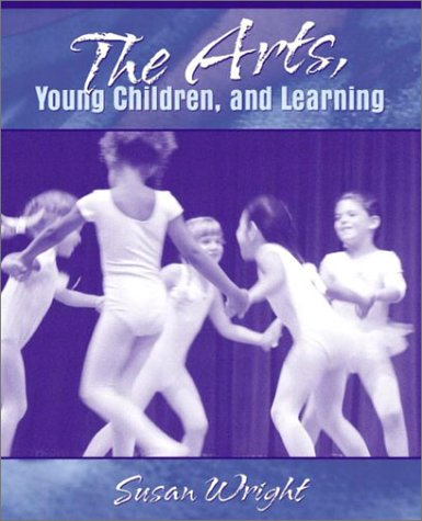 Arts, Young Children, and Learning   2003 edition cover