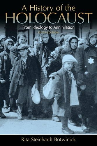 History of the Holocaust From Ideology to Annihilation 5th 2014 (Revised) edition cover