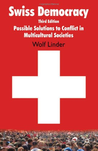 Swiss Democracy Possible Solutions to Conflict in Multicultural Societies 3rd 2010 (Revised) 9780230231894 Front Cover