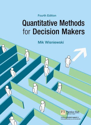 Quantitative Methods for Decision Makers  4th 2006 (Revised) 9780273687894 Front Cover
