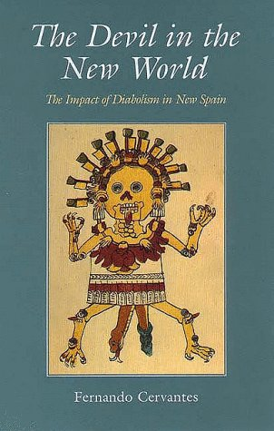Devil in the New World The Impact of Diabolism in New Spain N/A edition cover