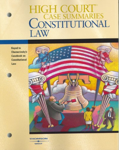 High Courttrade; Case Summaries on Constitutional Law-Keyed to Chemerinsky  2nd 2006 (Revised) edition cover