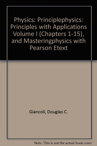 Physics PrinciplePhysics: Principles with Applications Volume I (Chapters 1-15), and MasteringPhysics with Pearson EText  2014 edition cover