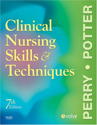 Clinical Nursing Skills and Techniques  7th 2009 edition cover