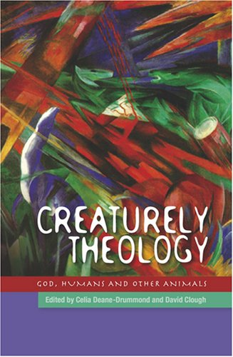 Creaturely Theology On God, Humans and Other Animals  2009 9780334041894 Front Cover