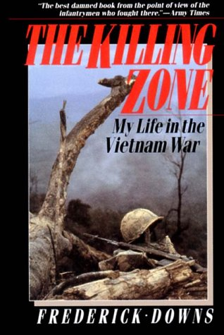 Killing Zone My Life in the Vietnam War N/A edition cover