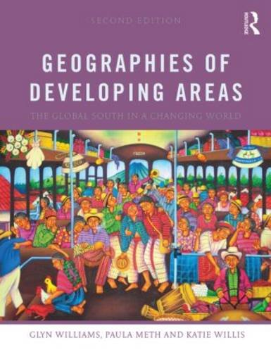 Geographies of Developing Areas The Global South in a Changing World 2nd 2014 (Revised) edition cover