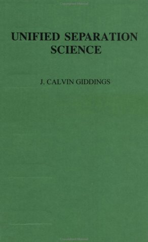 Unified Separation Science  1st 1991 edition cover