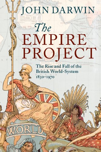 Empire Project The Rise and Fall of the British World-System, 1830-1970  2011 edition cover
