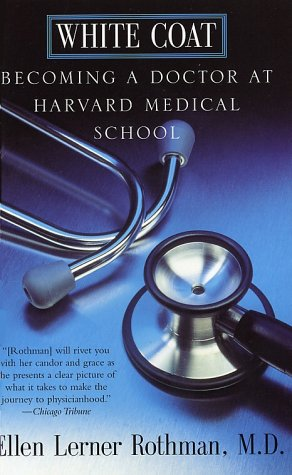 White Coat Becoming a Doctor at Harvard Medical School N/A edition cover
