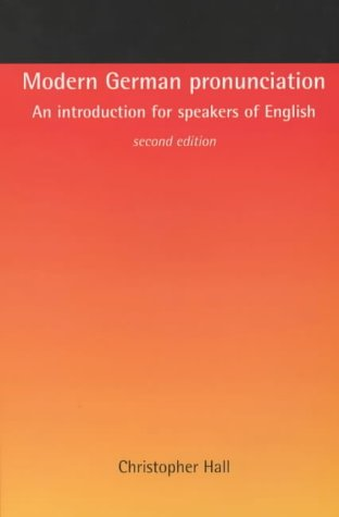 Modern German Pronunciation An Introduction for Speakers of English 2nd 2003 (Revised) edition cover
