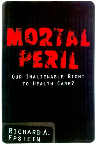 Mortal Peril Our Inalienable Right to Health Care? N/A 9780738201894 Front Cover