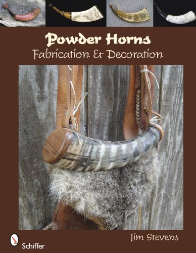 Powder Horns Fabrication and Decoration  2010 edition cover