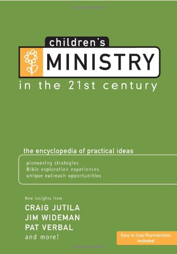 Children's Ministry in the 21st Century The Encyclopedia of Practical Ideas  2006 edition cover