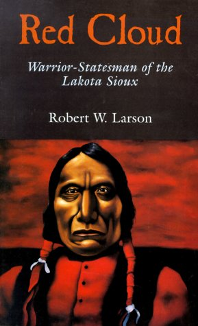 Red Cloud Warrior-Statesman of the Lakota Sioux N/A edition cover