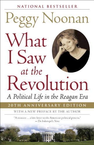 What I Saw at the Revolution A Political Life in the Reagan Era N/A edition cover