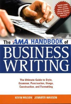 AMA Handbook of Business Writing The Ultimate Guide to Style, Grammar, Punctuation, Usage, Construction, and Formatting  2010 (Handbook (Instructor's)) edition cover