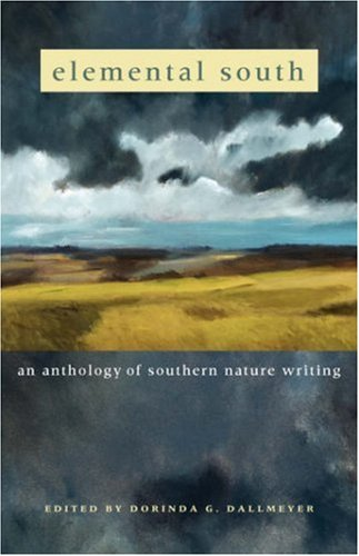 Elemental South An Anthology of Southern Nature Writing  2004 edition cover