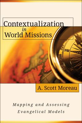Contextualization in World Missions Mapping and Assessing Evangelical Models  2012 edition cover