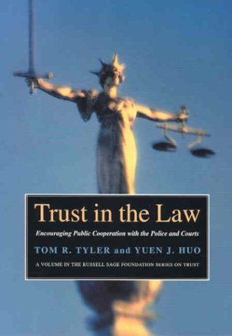 Trust in the Law Encouraging Public Cooperation with the Police and Courts  2002 edition cover