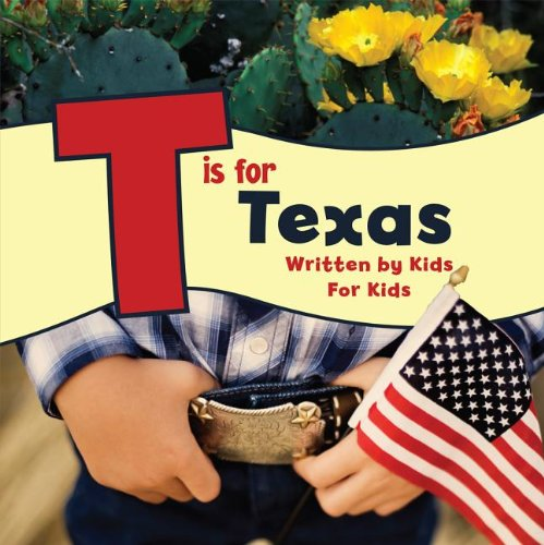 T Is for Texas Written by Kids for Kids  2014 9780882409894 Front Cover